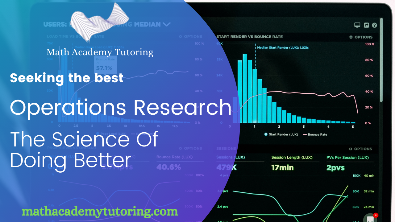 Operations Research: The Science Of Doing Better